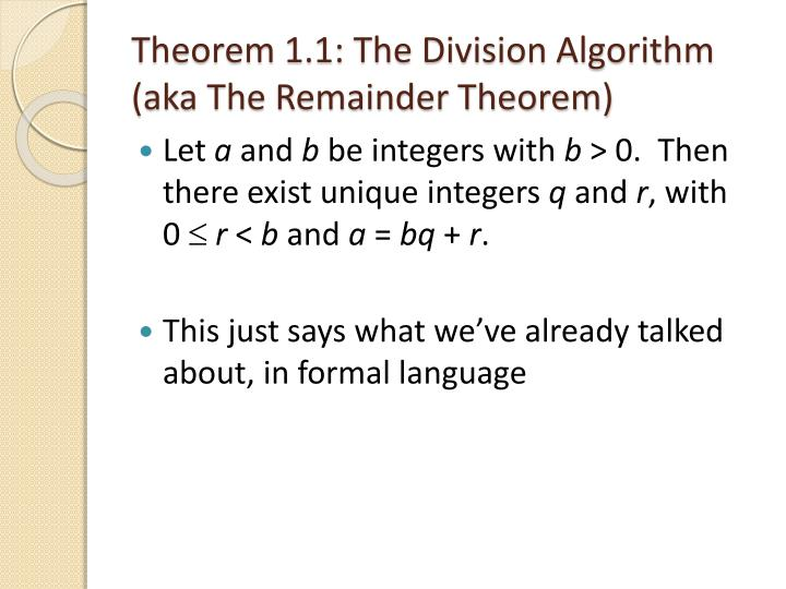 Theorem 1.1: The Division Algorithm (aka The Remainder Theorem)