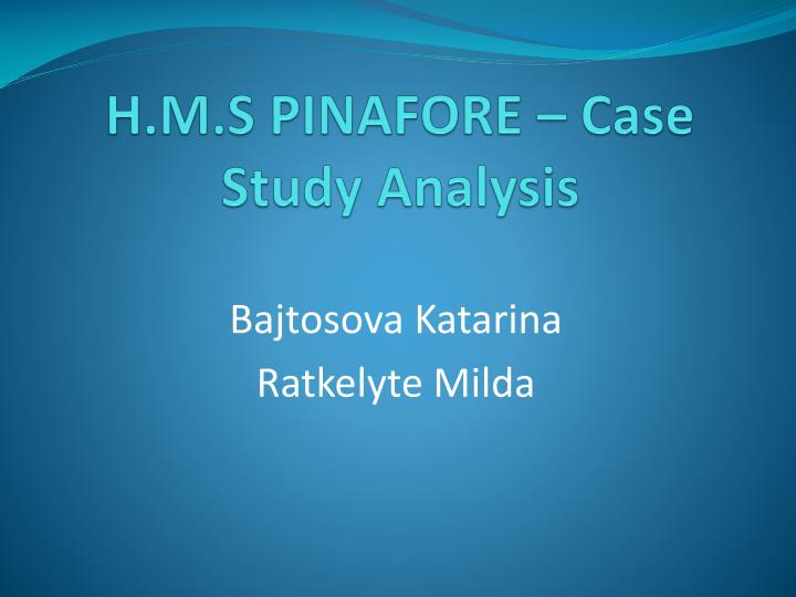 hms pinafore case analysis Hms awesome this week, my the hms pinafore at the revision shopping snow societies stress student student life student life blog students study study abroad.