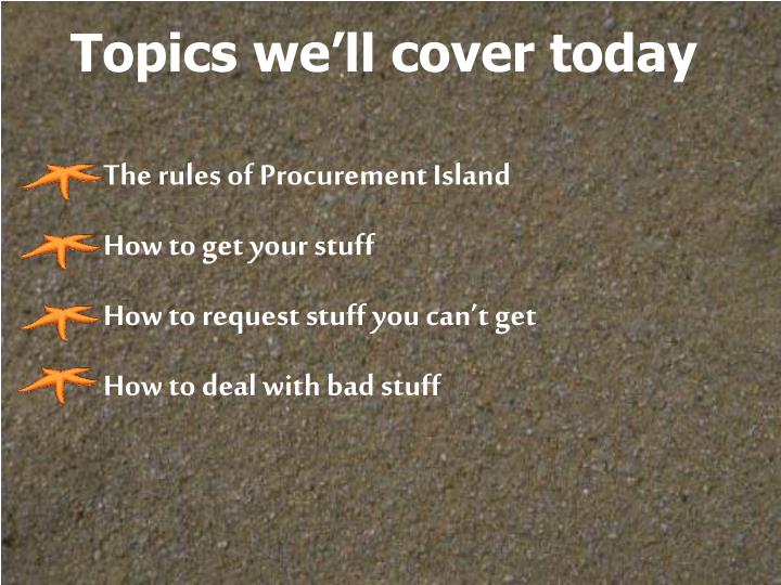 Topics we'll cover today