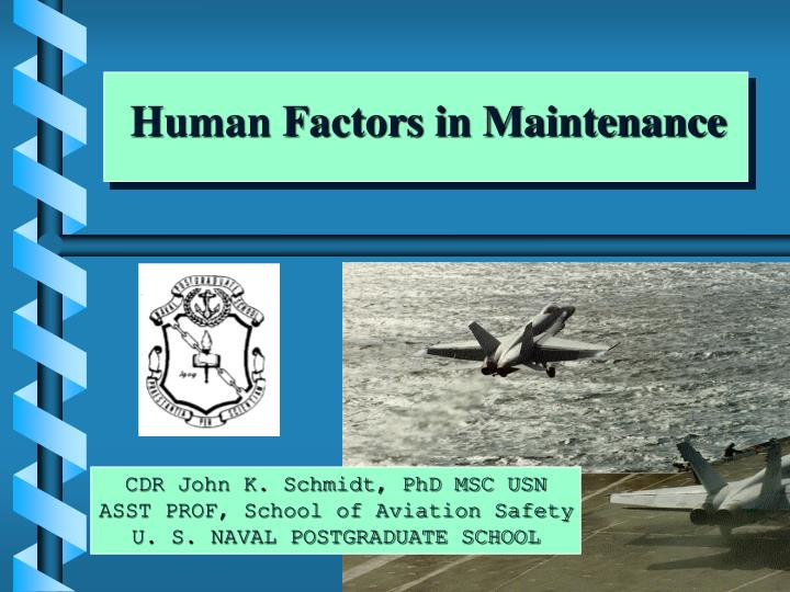 an analysis of human factors in aviation maintenance Aviation human factors home evaluation detailed analysis of the crash of an ems helicopter in bluefield, wv no: 16: human factors for aviation maintenance.
