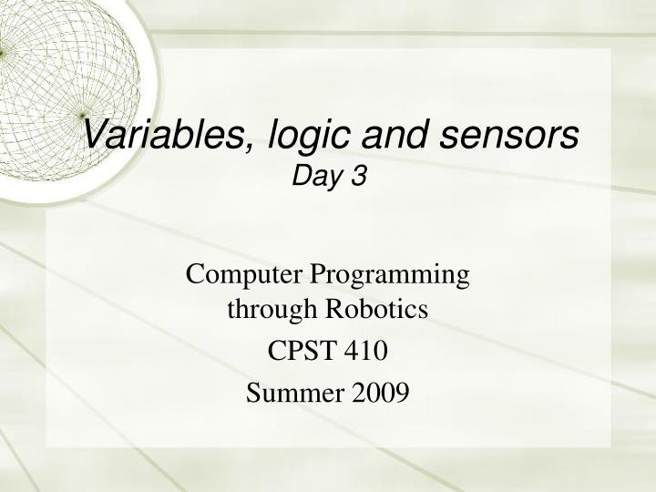 variables logic and sensors day 3 n.