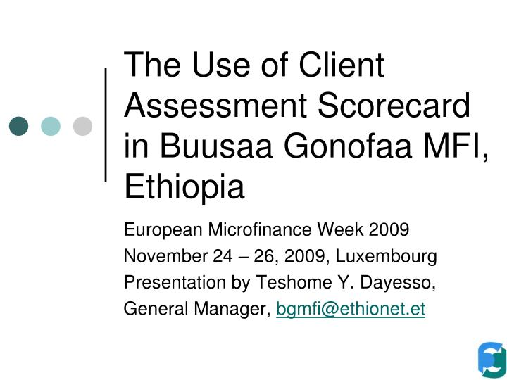 PPT - The Use of Client Assessment Scorecard in Buusaa