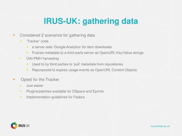 IRUS-UK: gathering data