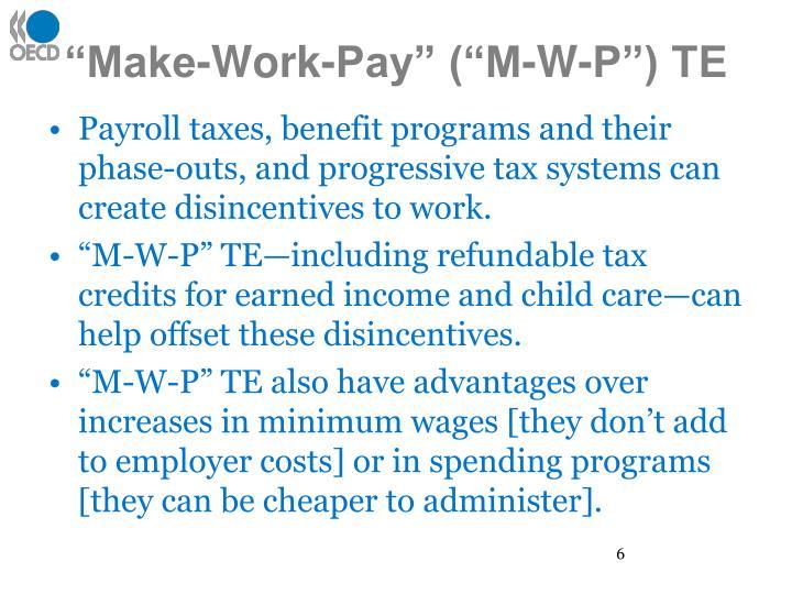 """Make-Work-Pay"" (""M-W-P"") TE"