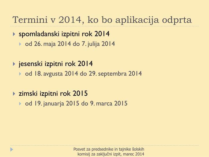 Termini v 2014, ko bo aplikacija odprta