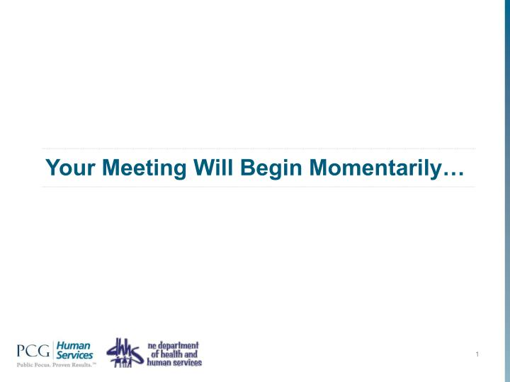 your meeting will begin momentarily