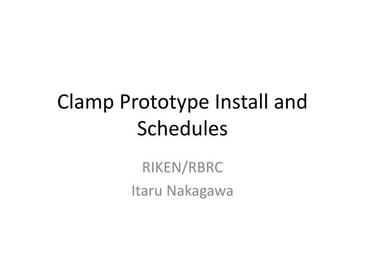 clamp prototype install and schedules n.