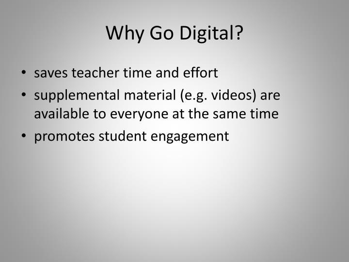 Why Go Digital?