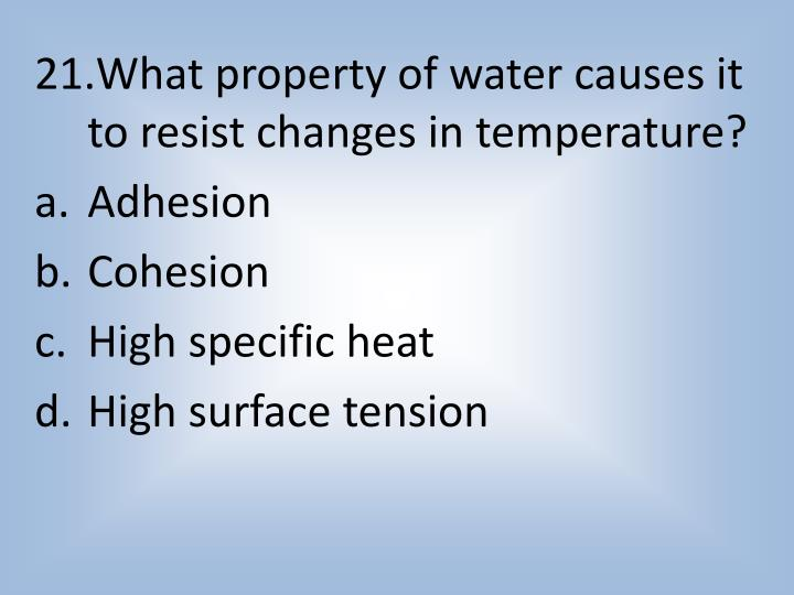 What property of water causes it to resist changes in temperature?