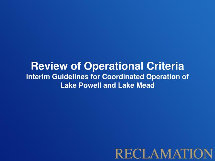 Review of Operational Criteria