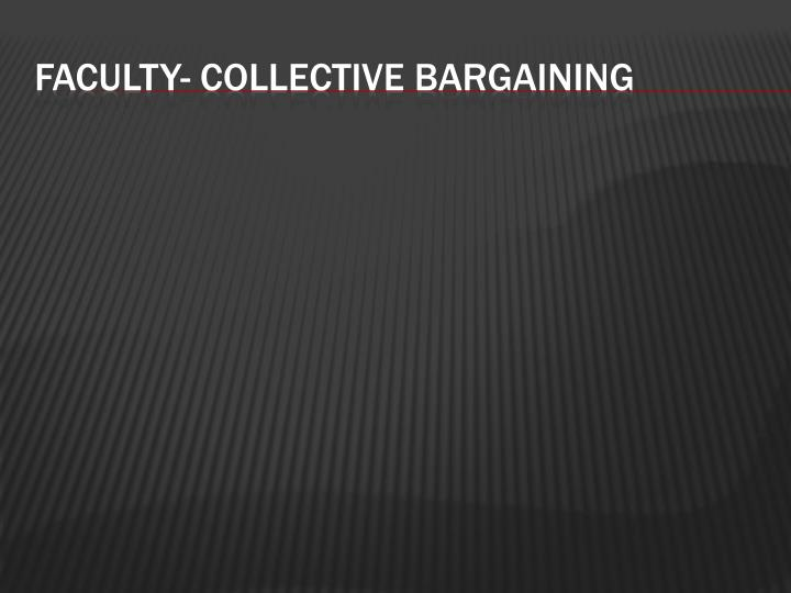 faculty- collective bargaining