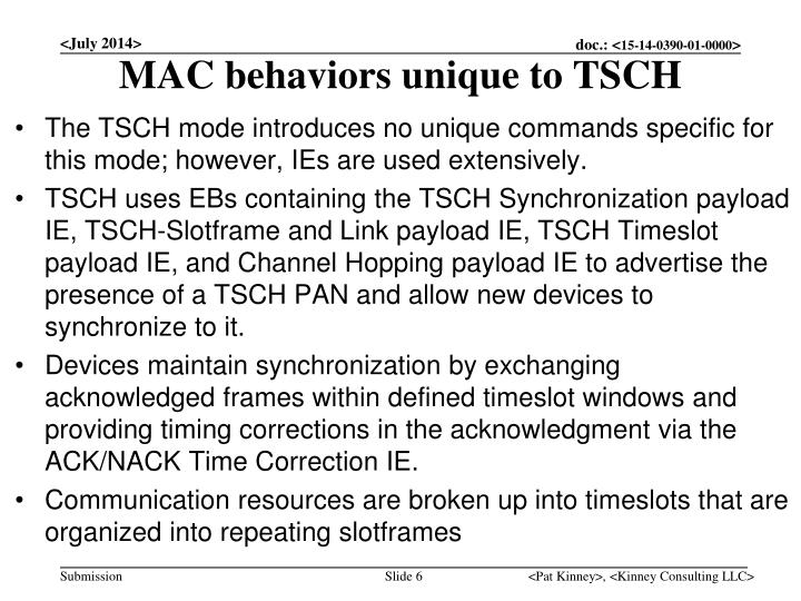 MAC behaviors unique to TSCH
