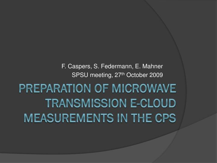 PPT - Preparation of Microwave transmission E-Cloud