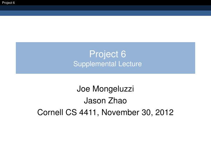 Project 6 supplemental lecture