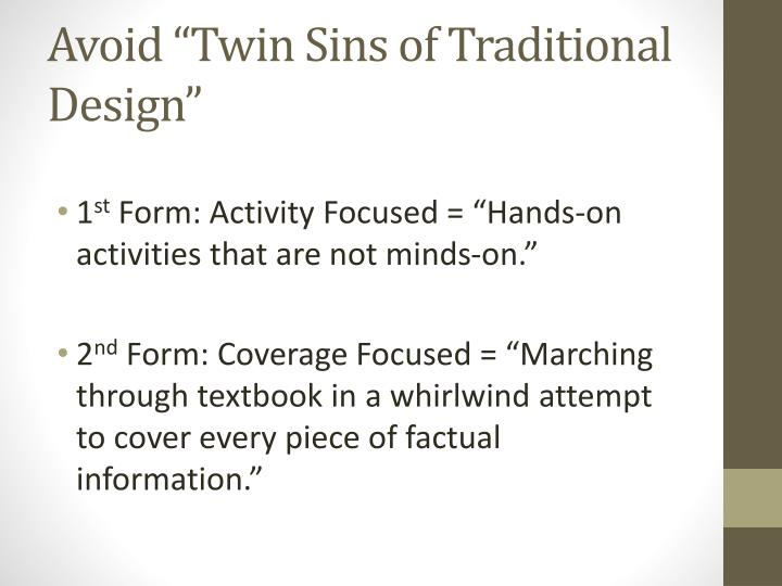 """Avoid """"Twin Sins of Traditional Design"""""""