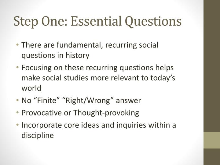 Step One: Essential Questions