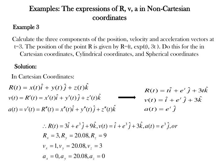 Examples: The expressions of R, v, a in Non-Cartesian coordinates
