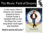 the movie field of dreams