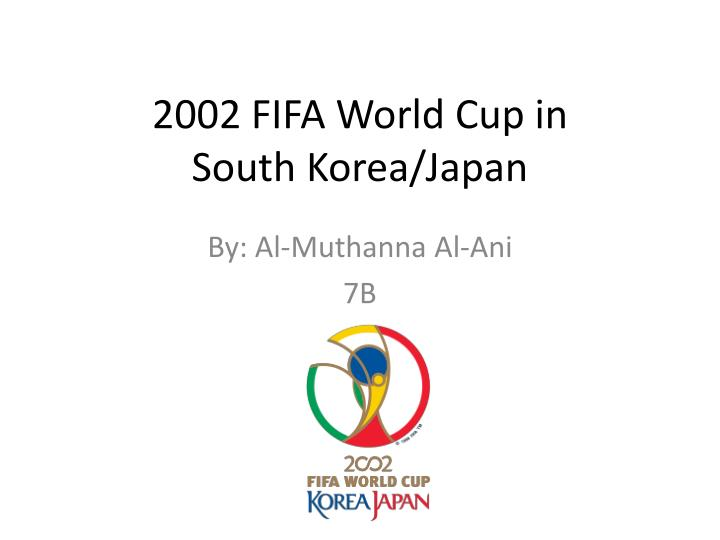 2002 fifa world cup in south korea japan n.