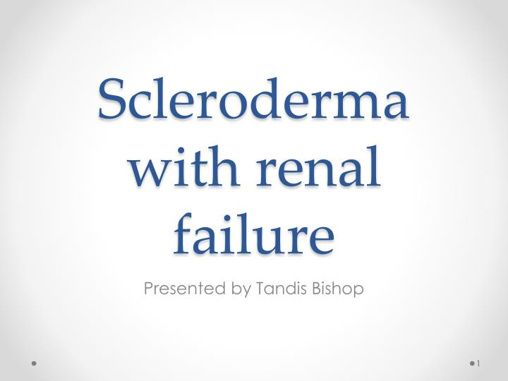 scleroderma with renal failure n.