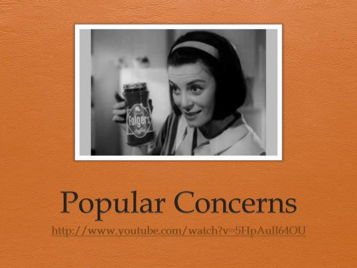 Popular Concerns