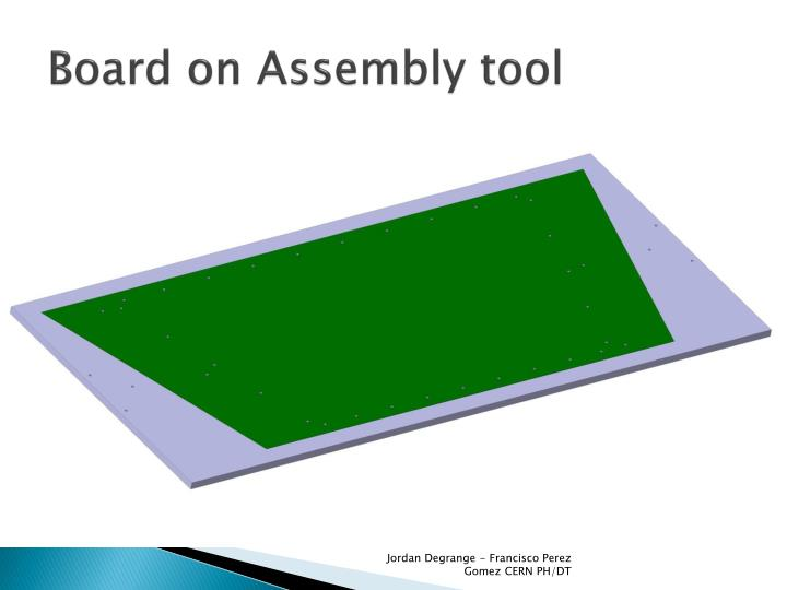Board on Assembly tool