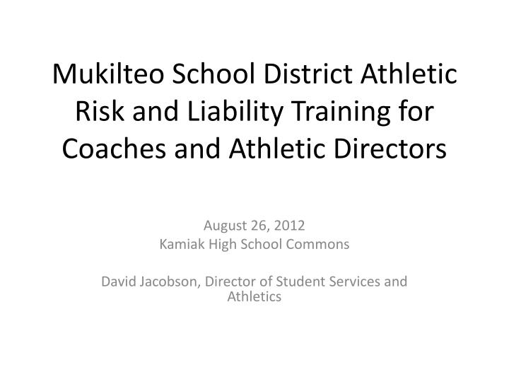 mukilteo school district athletic risk and liability training for coaches and athletic directors n.