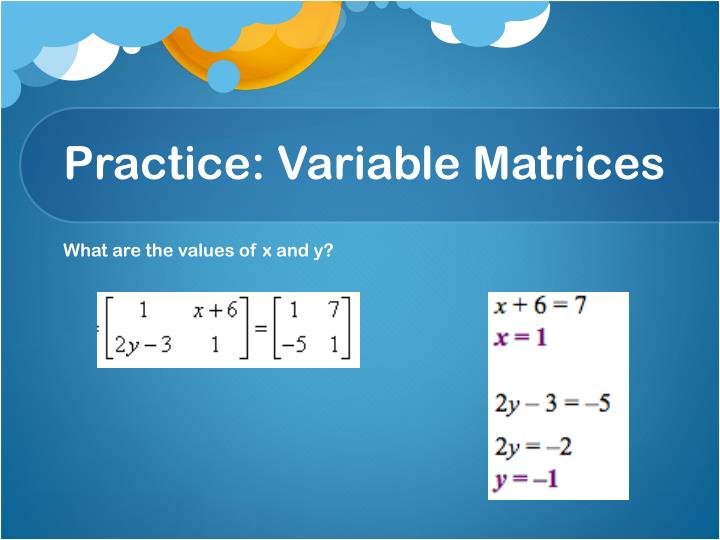 Practice: Variable Matrices