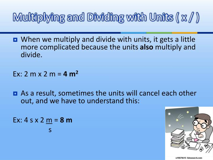 Multiplying and Dividing with Units ( x / )