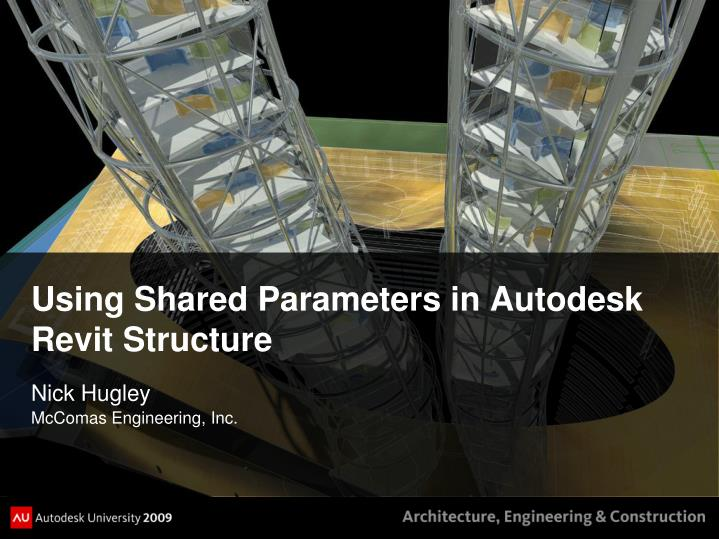 PPT - Using Shared Parameters in Autodesk Revit Structure