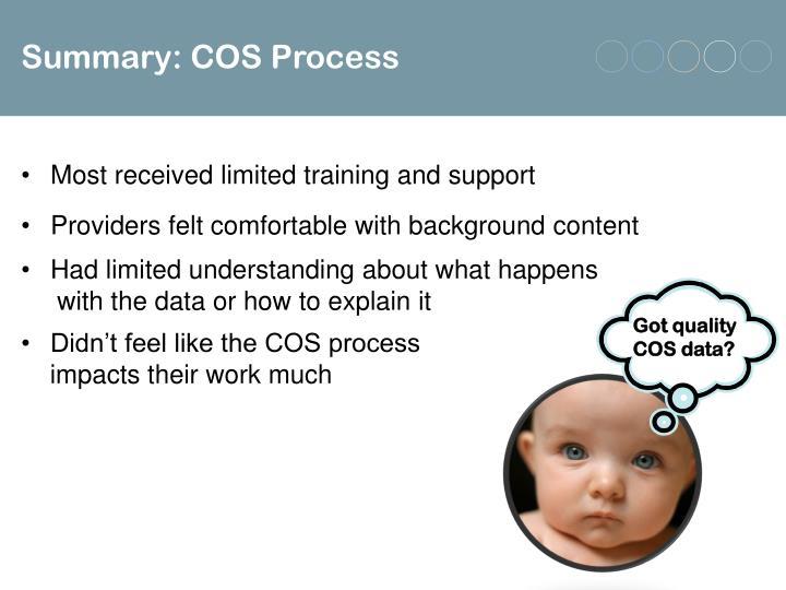 Summary: COS Process