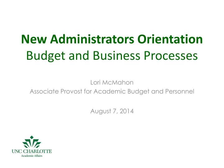 New administrators orientation budget and business processes