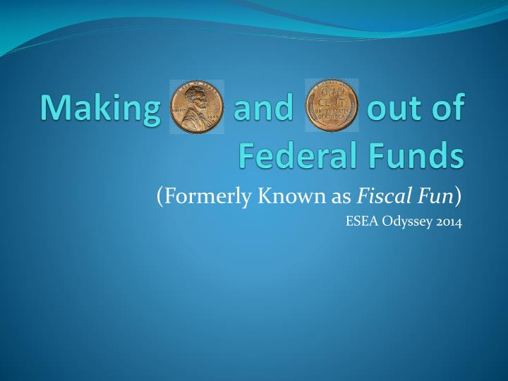 Making and out of federal funds