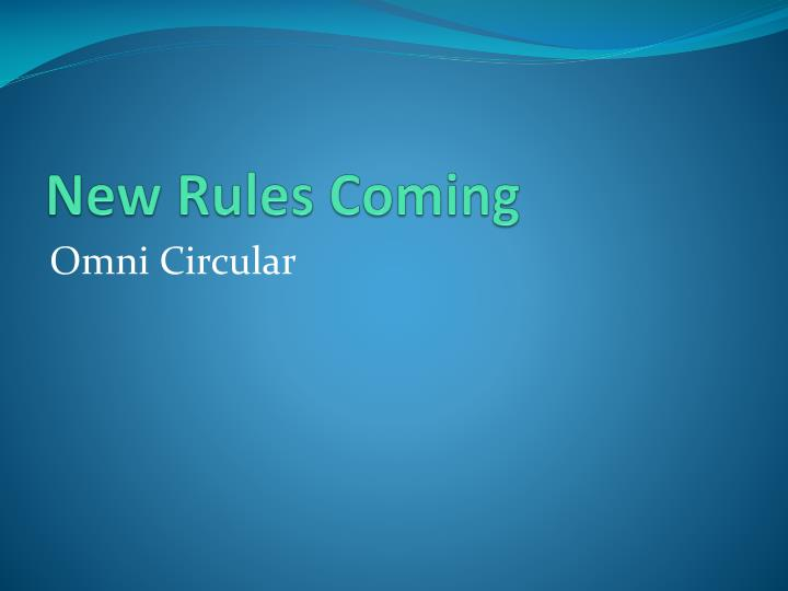 New Rules Coming