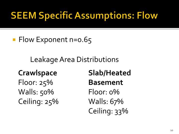 SEEM Specific Assumptions: Flow