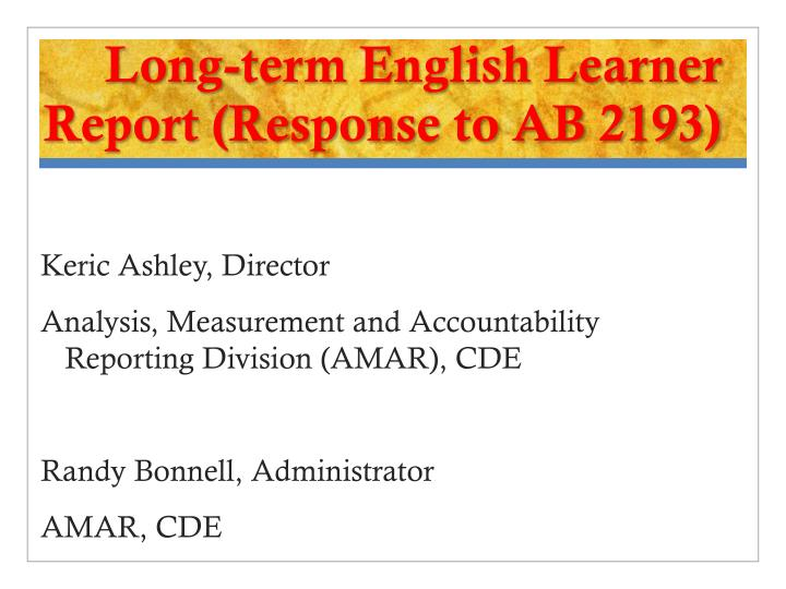 Long-term English Learner Report (Response to AB 2193)