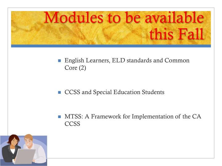Modules to be available this Fall