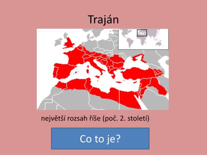 největší rozsah říše (poč. 2. století)