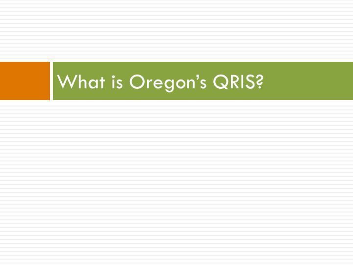 What is Oregon's QRIS?
