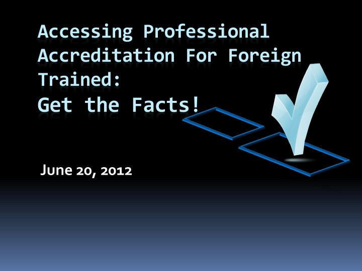 Accessing Professional Accreditation For Foreign Trained: