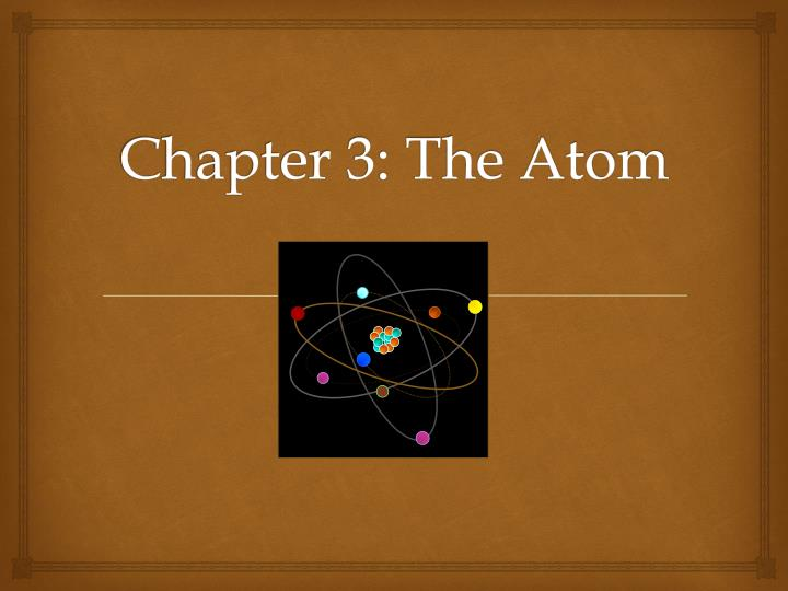 Chapter 3 the atom
