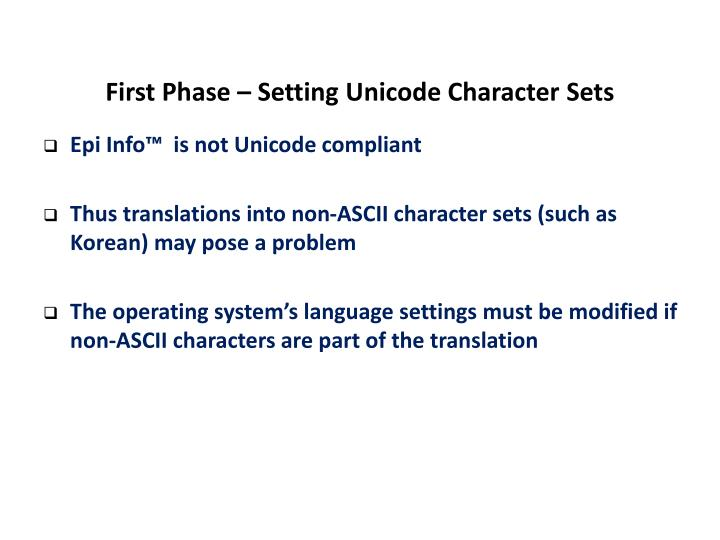 First Phase – Setting Unicode Character Sets
