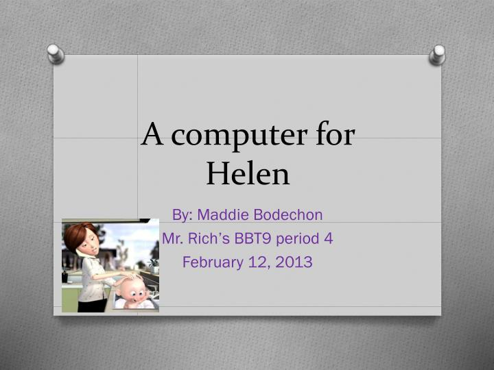 a computer for helen n.