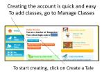 creating the account is quick and easy to add classes go to manage classes