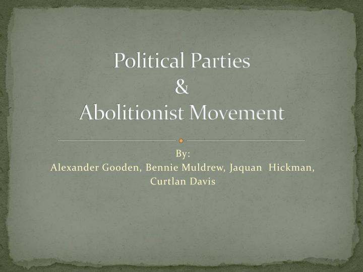political parties abolitionist movement n.