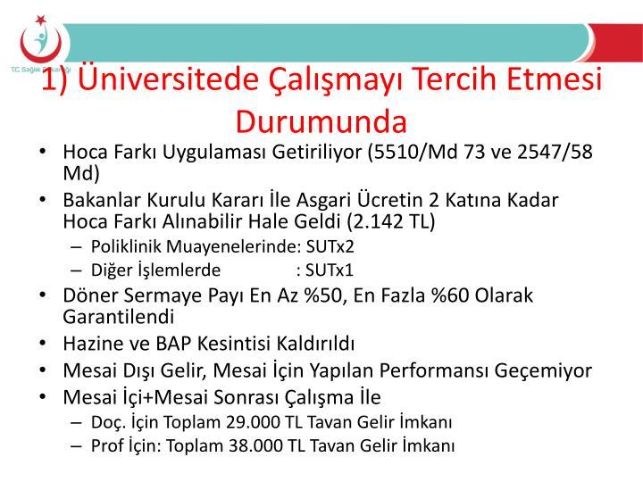 1) Üniversitede Çalışmayı