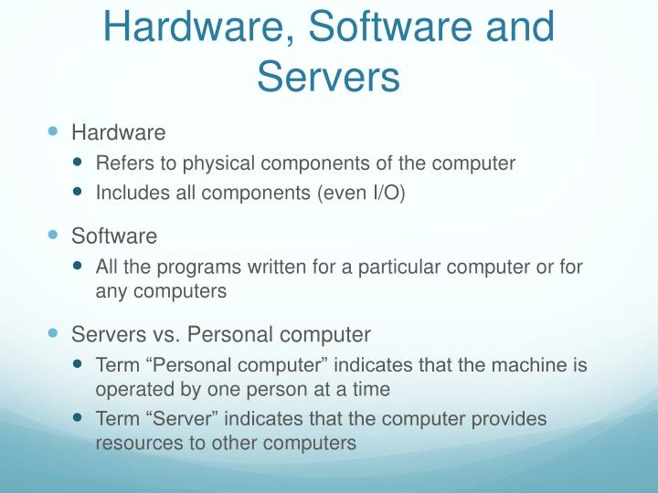 Hardware, Software and Servers