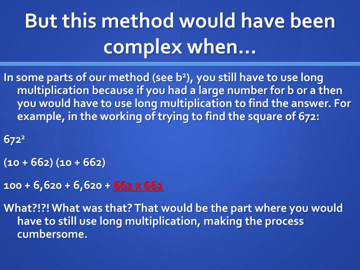 But this method would have been complex when…