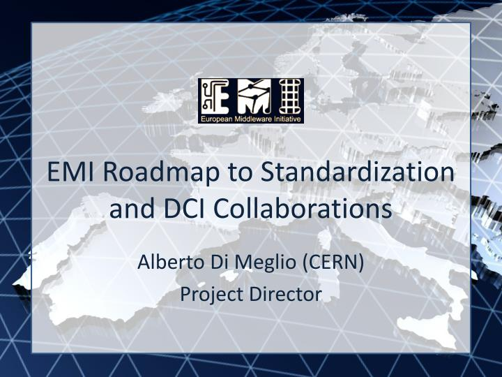 Emi roadmap to standardization and dci collaborations