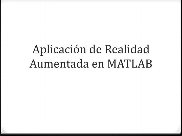 Aplicación de Realidad Aumentada en MATLAB